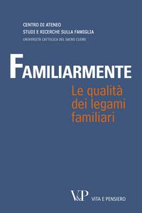 Libro Familiarmente. Le qualità dei legami familiari