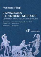 L' immaginario e il simbolico nell'uomo. Il commentario di Proclo all'«Alcibiade primo» di Platone