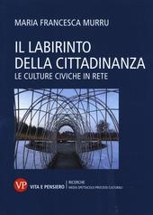 Il labirinto della cittadinanza. Le culture civiche in rete