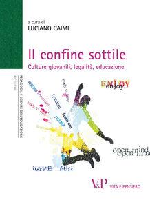 Libro Il confine sottile. Culture giovanili, legalità, educazione