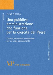 Libro Una pubblica amministrazione che funziona per la crescita del Paese. Cultura, strumenti e condizioni per un reale cambiamento Elena Zuffada
