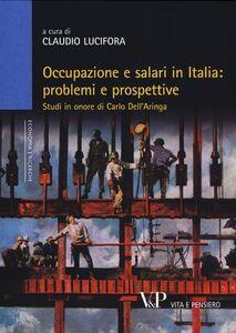 Libro Occupazione e salari in Italia: problemi e prospettive. Studi in onore di Carlo Dell'Aringa