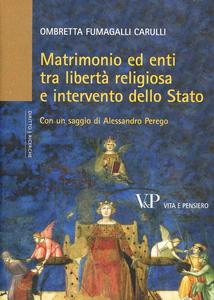 Libro Matrimonio ed enti tra libertà religiosa e intervento dello Stato Ombretta Fumagalli Carulli