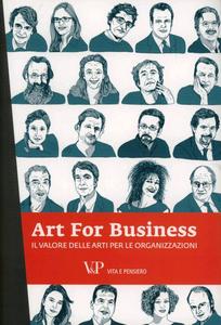 Libro Art for business. Il valore delle arti per le organizzazioni