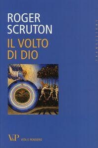 Foto Cover di Il volto di Dio, Libro di Roger Scruton, edito da Vita e Pensiero