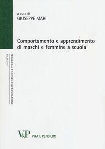 Foto Cover di Comportamento e apprendimento di maschi e femmine a scuola, Libro di  edito da Vita e Pensiero
