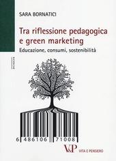 Tra riflessione pedagogica e green marketing. Educazione, consumi, sostenibilità