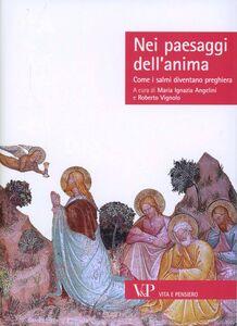 Foto Cover di Nei paesaggi dell'anima. Come i salmi diventano preghiera, Libro di  edito da Vita e Pensiero