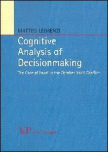 Libro Cognitive analysis of decisionmaking. The case of Israel in the october 1973 conflict Matteo Legrenzi