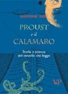 Libro Proust e il calamaro. Storia e scienza del cervello che legge Maryanne Wolf
