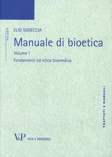 Vastese1902.it Manuale di bioetica. Vol. 1: Fondamenti ed etica biomedica. Image