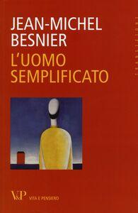 Libro L' uomo semplificato Jean-Michel Besnier
