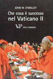 Libro Che cosa è successo nel Vaticano II John W. O'Malley