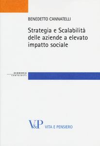 Libro Strategia e scalabilità delle aziende a elevato impatto sociale Benedetto Cannatelli