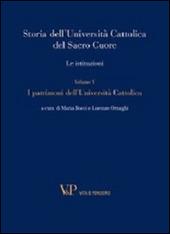 Storia dell'Università Cattolica del Sacro Cuore. Le istituzioni. Vol. 5: I patrimoni dell'Università Cattolica.