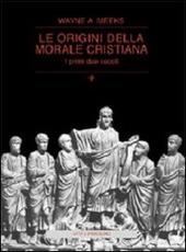 Le origini della morale cristiana. I primi due secoli