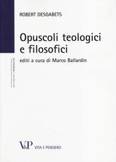 Opuscoli teologici e filosofici