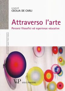 Libro Attraverso l'arte. Percorsi filosofici ed esperienze educative