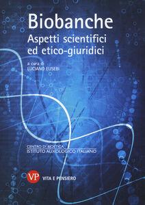 Libro Biobanche. Aspetti scientifici ed etico-giuridici