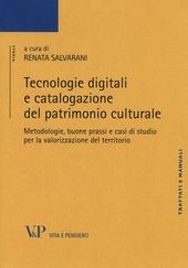 Tecnologie digitali e catalogazione del patrimonio culturale. Metodologie, buone prassi e casi di studio per la valorizzazione del territorio