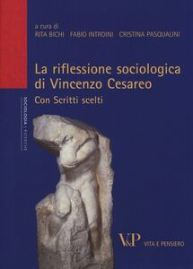 Libro La riflessione sociologica di Vincenzo Cesareo. Con scritti scelti