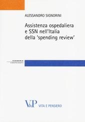 Assistenza ospedaliera e SSN nell'Italia della «spending review»