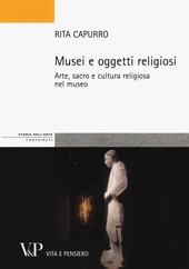 Musei e oggetti religiosi. Arte, sacro e cultura religiosa nel museo