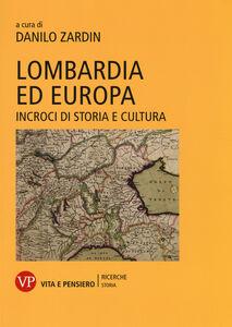 Foto Cover di Lombardia ed Europa. Incroci di storia e cultura, Libro di  edito da Vita e Pensiero