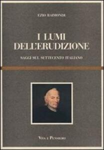 I lumi dell'erudizione. Saggi sul Settecento italiano