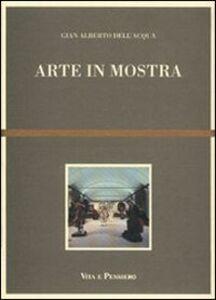 Libro Arte in mostra G. Alberto Dell'Acqua