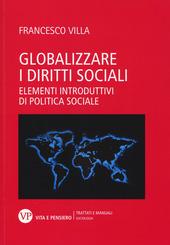 Globalizzare i diritti sociali. Elementi introduttivi di politica sociale