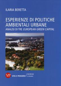 Esperienze di politiche ambientali urbane. Analisi di tre european green capital