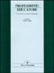Libro Professione: educatore. L'operatore socio-psico-pedagogico