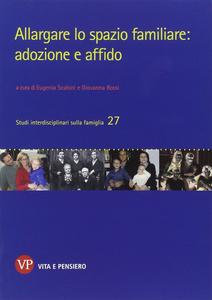 Libro Allargare lo spazio familiare: adozione e affido