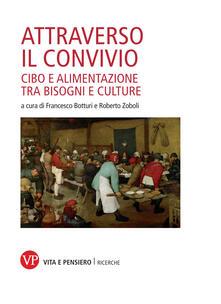 Attraverso il convivio. Cibo e alimentazione tra bisogni e culture - Francesco Botturi,Roberto Zoboli - ebook