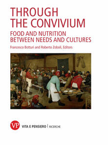 Through the convivium. Food and nutrition between needs and cultures - Francesco Botturi,Roberto Zoboli - ebook