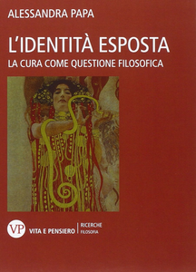 Libro L' identità esposta. La cura come questione filosofica Alessandra Papa