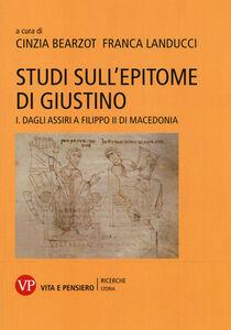 Libro Studi sull'epitome di Giustino. Vol. 1: Dagli Assiri a Filippo II di Macedonia.