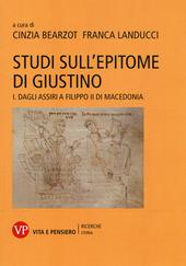 Studi sull'epitome di Giustino. Vol. 1: Dagli Assiri a Filippo II di Macedonia.