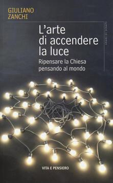Grandtoureventi.it L' arte di accendere la luce. Ripensare la Chiesa pensando al mondo Image
