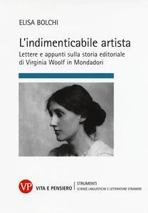 L' indimenticabile artista. Lettere e appunti sulla storia editoriale di Virginia Wolf in Mondadori