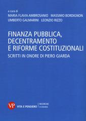 Finanza pubblica, decentramento e riforme costituzionali. Scritti in onore di Piero Giarda