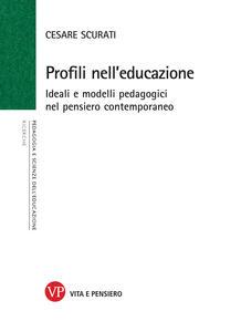 Profili nell'educazione. Ideali e modelli pedagogici nel pensiero contemporaneo
