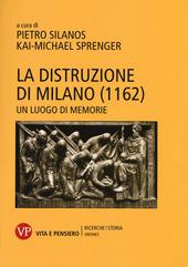 La distruzione di Milano (1162). Un luogo di memorie