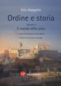 Libro Ordine e storia. Vol. 2: Il mondo della polis. Eric Voegelin