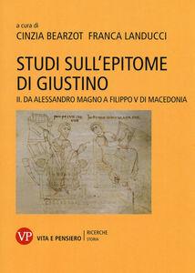 Foto Cover di Studi sull'epitome di Giustino. Vol. 2: Da Alessandro Magno a Filippo V di Macedonia., Libro di  edito da Vita e Pensiero