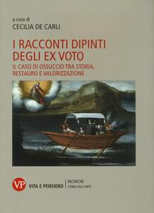 I racconti dipinti degli ex voto. Il caso di Ossuccio tra storia, restauro e valorizzazione - copertina