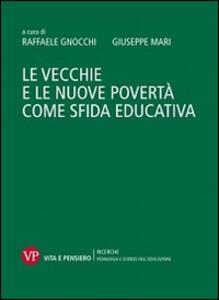 Le vecchie e le nuove povertà come sfida educativa - copertina