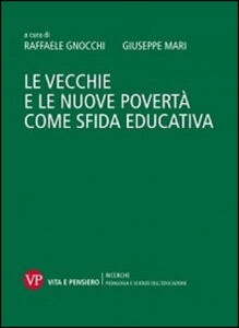 Libro Le vecchie e le nuove povertà come sfida educativa