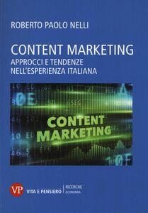 Foto Cover di Content marketing. Approcci e tendenze nell'esperienza italiana, Libro di Roberto P. Nelli, edito da Vita e Pensiero